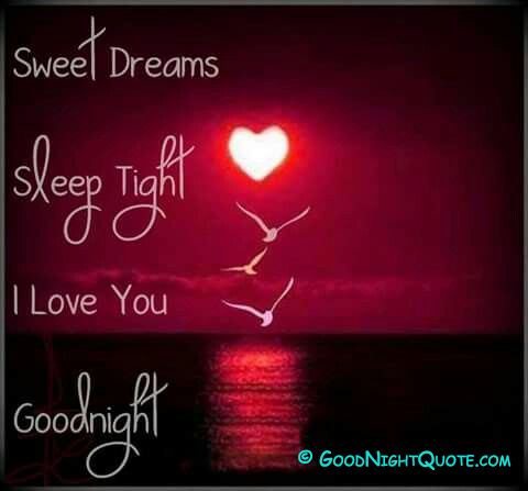 GoodNight I Love You - Sweet Dreams Quotes - Good Night Quotes Images