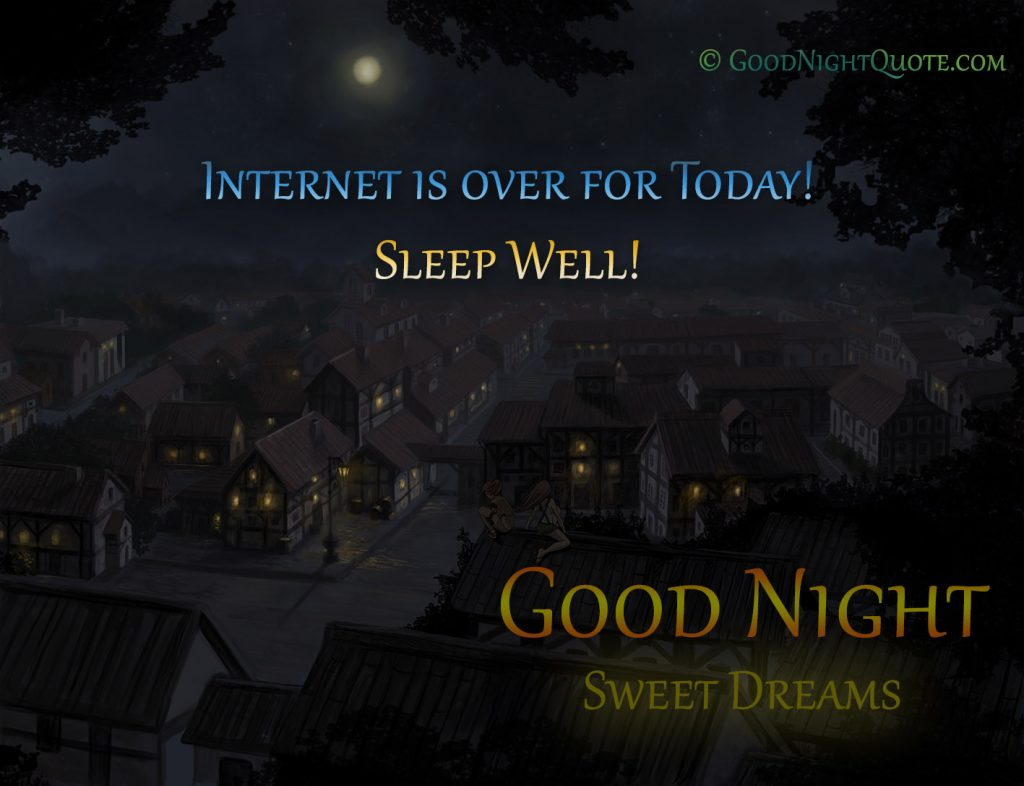 Funny Humor - Good Night Quote - Internet is over Sleep Well