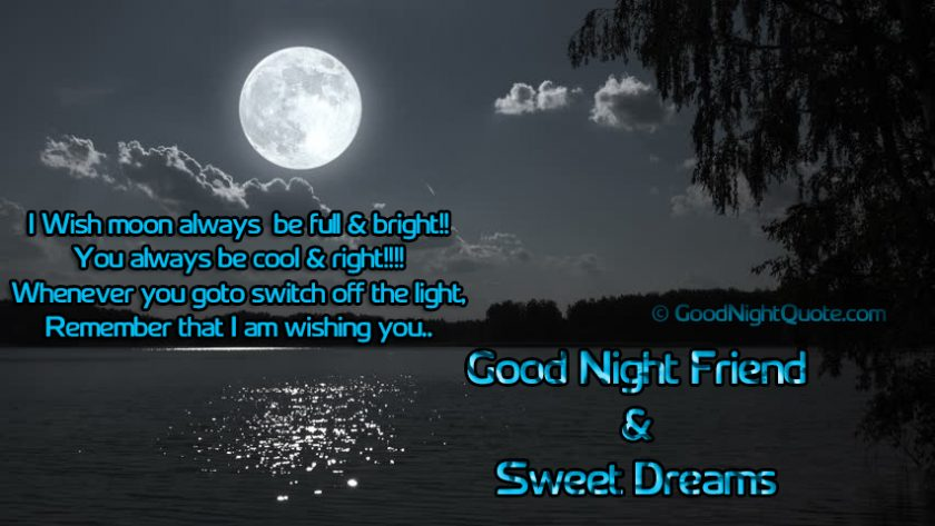 Good Night Messages For Friends - I Wish moon always be full & bright!