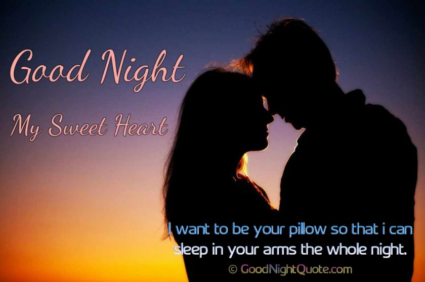Romantic Good Night Messages for Her - I want to be your pillow - good night sweetheart