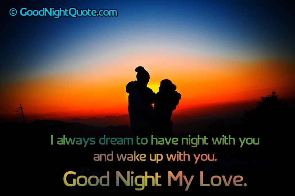 My dream to have night with you and wake up with you - Romantic Good Night Messages for Her