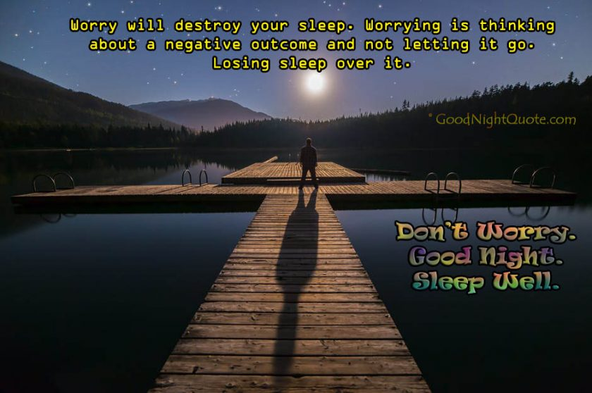Cute Good Night Quotes - Dont Worry Good Night Quote