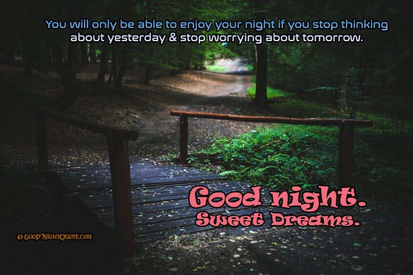 Stop thinking about the past- Dont worry Good Night Quote