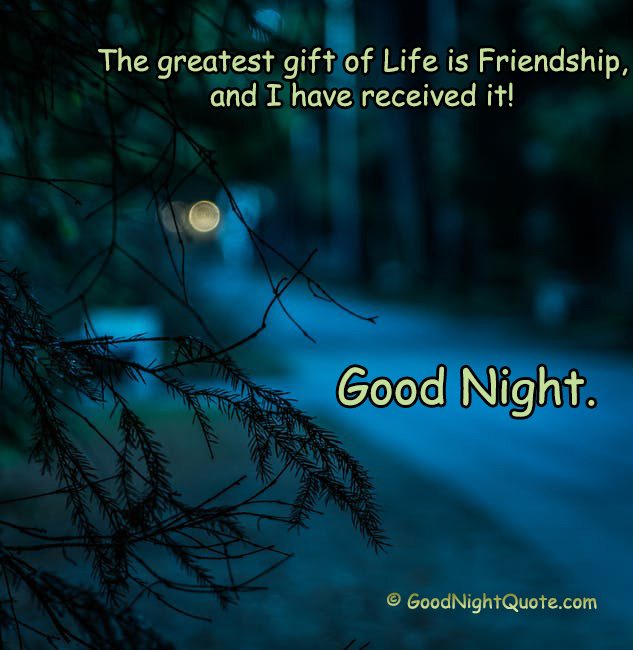 Greatest gift of Life is Friendship - Good Night Quotes